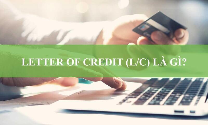 Cách thức mở thư tín dụng (L/C)