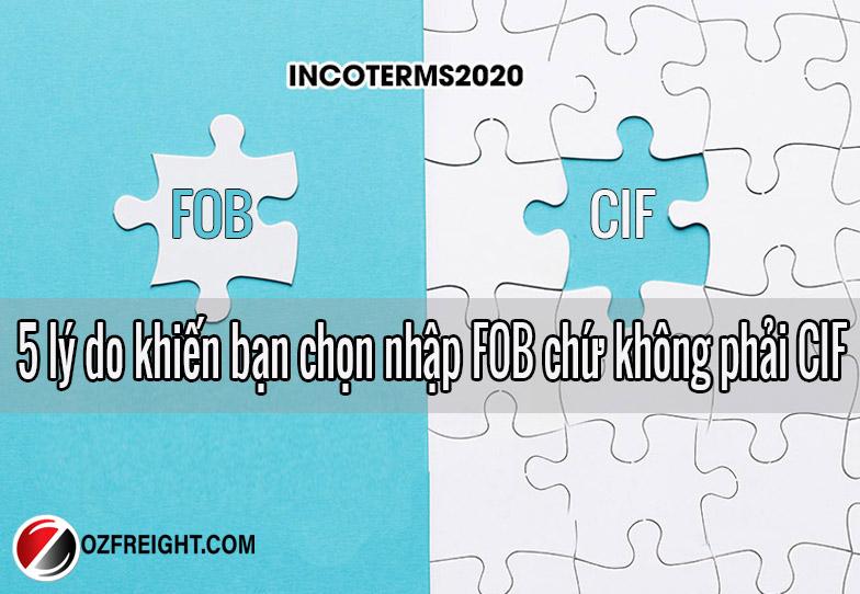 5 lý do khiến bạn chọn nhập FOB chứ không phải CIF