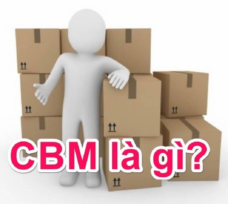 CBM là gì? Cách tính CBM