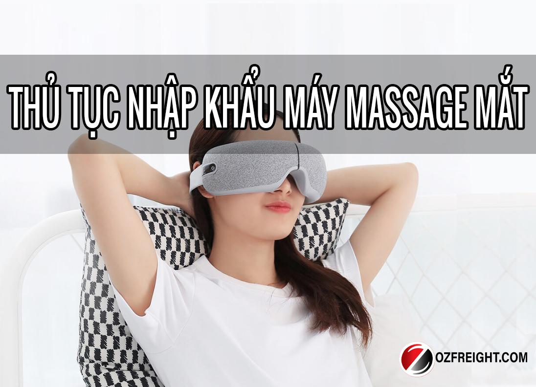 thủ tục nhập khẩu máy massage mắt