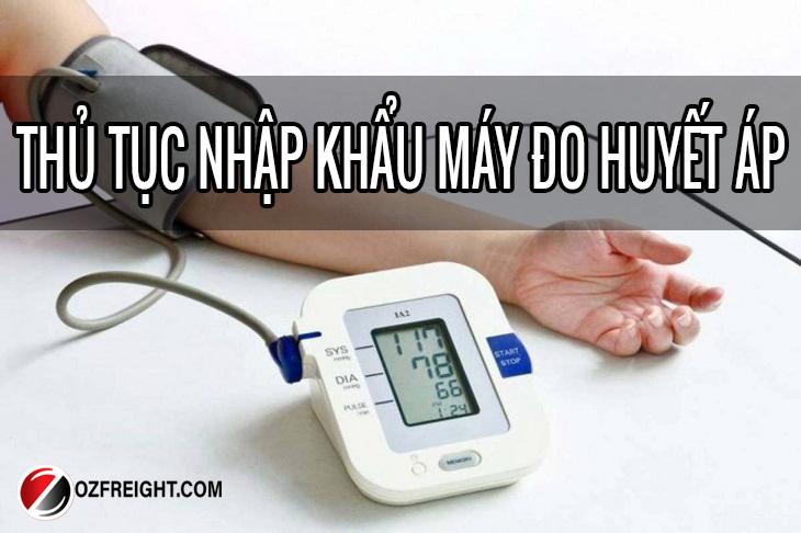thủ tục nhập khẩu máy đo huyết áp