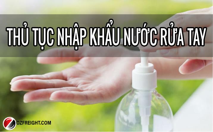 thủ tục nhập khẩu nước rửa tay